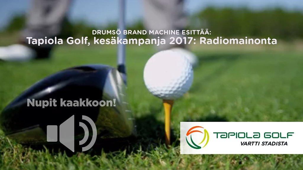 Tapiola Golf, radiomainoskampanjan avausspotit, kevät 2017